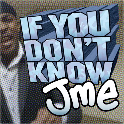 jme if you dont know