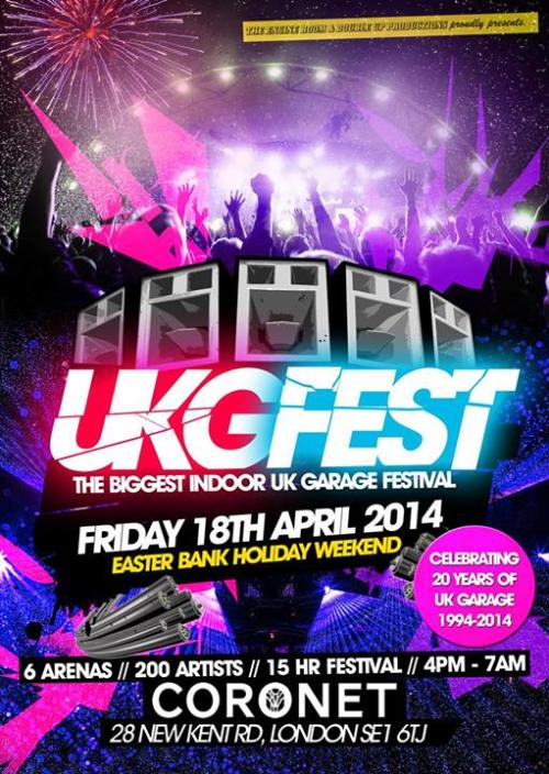UKG Fest @ Coronet, LDN - Fri 18 April 2014