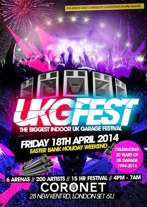 UKG Fest @ Coronet, LDN - Fri 18 April 2014