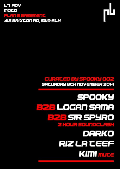 Curated By Spooky 2 @ Plan B, LDN - Sat 8 Nov 2014