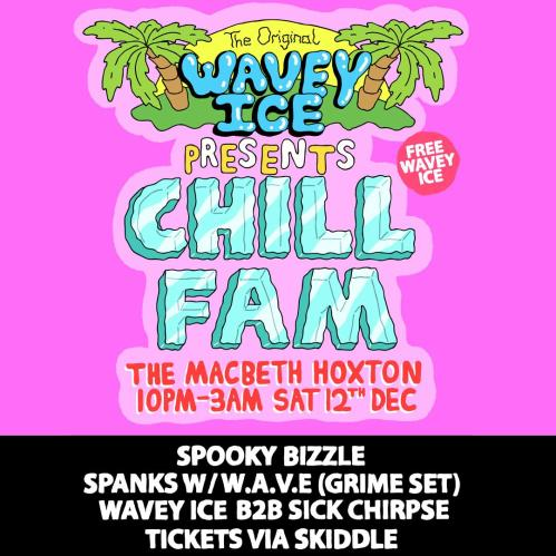 wavey ice chill fam 12 dec